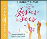 If You Could See as Jesus Sees: Inspiration for a Life of Hope, Joy, and Purpose, Unabridged Audiobook on CD
