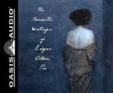 The Romantic Writings of Edgar Allen Poe, Unabridged Audiobook on CD
