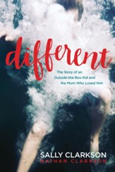 Different: The Story of an Outside-the-Box Kid and the Mom Who Loved Him - eBook