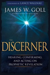 The Discerner: Hearing, Confirming, and Acting on Prophetic Revelation