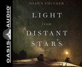 Light from Distant Stars: A Novel, Unabridged Audiobook on CD