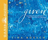 Given: The Forgotten Meaning and Practice of Blessing, Unabridged Audiobook on CD