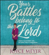 Your Battles Belong To The Lord: Know Your Enemy, Unabridged Audiobook on CD