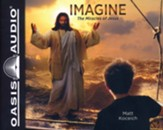 Imagine...The Miracles of Jesus, Unabridged Audiobook on CD