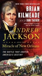 Andrew Jackson and the Miracle of  New Orleans: The Underdog Army That Defeated an Empire - eBook