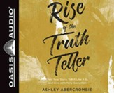 Rise of the Truth Teller: Own Your Story, Tell It Like It Is, and Live with Holy Gumption, Unabridged Audiobook on CD
