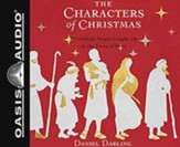 The Characters of Christmas: 10 Unlikely People Caught Up in the Story of Jesus, Unabridged Audiobook on CD
