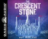 The Crescent Stone, Unabridged Audiobook on CD