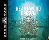 The Heartwood Crown, Unabridged Audiobook on CD