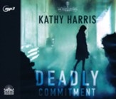 Deadly Commitment: A Novel, Unabridged Audiobook on CD