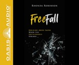 Freefall: Holding Onto Faith When the Unthinkable Strikes, Unabridged Audiobook on CD