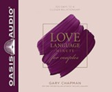 Love Language Minute for Couples: 100 Days to a Closer Relationship, Unabridged Audiobook on CD