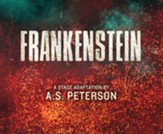 Frankenstein: A dramatization of the original Mary Shelley Classic CD