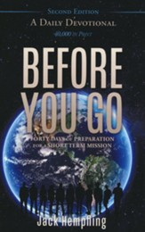 Before You Go: Forty Days of Preparation for a Short Term Mission, A Daily Devotional 2nd Edition