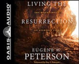 Living the Resurrection: The Risen Christ in Everyday Life, Unabridged Audiobook on CD