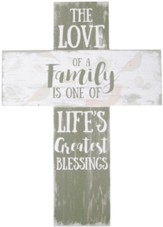 The Love of a Family is One of Life's Greatest Blessings Wall Cross