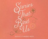 Stories that Bind Us, Unabridged Audiobook on CD