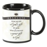 Graduate, What You Are Is God's Gift Ceramic Mug
