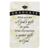 Graduate, What You Are Is God's Gift Pocket Card