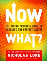 Now What?: The Young Person's Guide to Choosing the Perfect Career - eBook