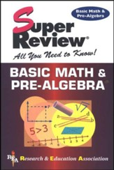 Super Reviews: Basic Math & Pre-Algebra
