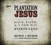 Plantation Jesus: Race, Faith, & A New Way Forward Unabridged Audiobook on CD