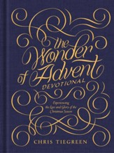 The Wonder of Advent Devotional: Experiencing the Love and Glory of the Christmas Season - eBook