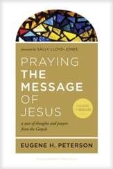 Praying the Message of Jesus: A Year of Thoughts and Prayers from the Gospels - eBook