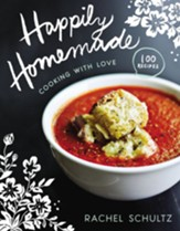 Happily Homemade: Cooking with Love - eBook