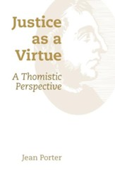 Justice as a Virtue: A Thomistic Perspective - eBook
