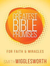 The Greatest Bible Promises for Faith and Miracles - eBook