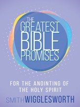 The Greatest Bible Promises for the Anointing of the Holy Spirit - eBook