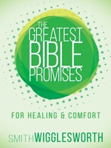 The Greatest Bible Promises for Healing and Comfort - eBook