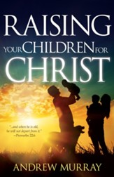 Raising Your Children for Christ / New edition - eBook