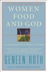 Women Food and God: An Unexpected Path to Almost Everything - eBook