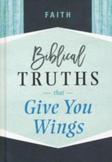Faith: Biblical Truths that Give You Wings