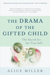 The Drama of the Gifted Child: The Search for the True Self, Third Edition - eBook