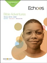 Echoes: Upper Elementary Bible Adventures (Student Book), Winter 2019-20
