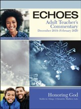 Echoes: Adult Teacher's Commentary, Winter 2019-20