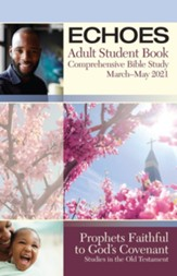 Echoes: Adult Comprehensive Bible Study Student Book, Spring 2021