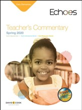 Echoes: Early Elementary Teacher's Commentary, Spring 2020