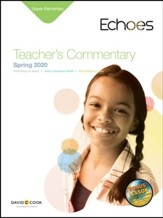 Echoes: Upper Elementary Teacher's Commentary, Spring 2020