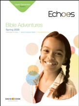 Echoes: Upper Elementary Bible Adventures (Student Book), Spring 2020