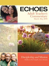 Echoes: Adult Teacher's Commentary, Spring 2019