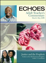 Echoes: Adult Teacher's Commentary, Spring 2020