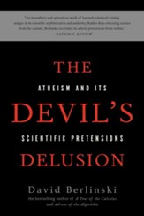 The Devil's Delusion: Atheism and its Scientific Pretensions - eBook