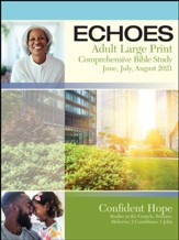 Echoes: Adult Comprehensive Bible Study Large Print Student Book, Summer 2021