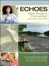 Echoes: Adult Teacher's Commentary, Summer 2019