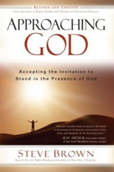 Approaching God: Accepting the Invitation to Stand in the Presence of God - eBook