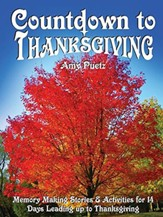 Countdown to Thanksgiving: Memory Making Stories and Activities for 14 Days Leading up to Thanksgiving